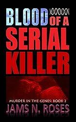 Blood of a Serial Killer: Volume 2 (Murder in the Genes) by Jams N. Roses (2015-01-25)