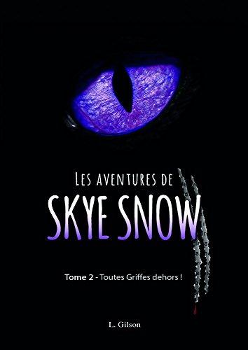 les-aventures-de-skye-snow-tome-2-toutes-griffes-dehors