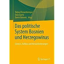 Das politische System Bosniens und Herzegowinas: Genesis, Aufbau und Herausforderungen