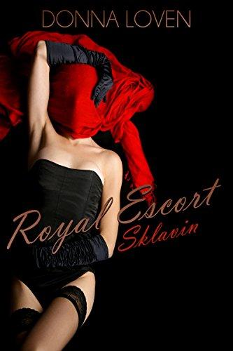 Sklavin: Das Callgirl und der Milliardär (Royal Escort 1)
