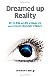 Dreamed up Reality:Diving Into Mind to Uncover the Astonishing Hidden Tale of Nature