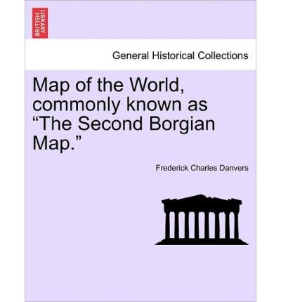 Map of the World, Commonly Known as The Second Borgian Map. (Paperback) - Common
