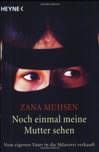 Zana Muhsen Andrew Crofts Noch Einmal Meine Mutter Sehen Verschleppt Im Jemen Biographien Buchertreff De