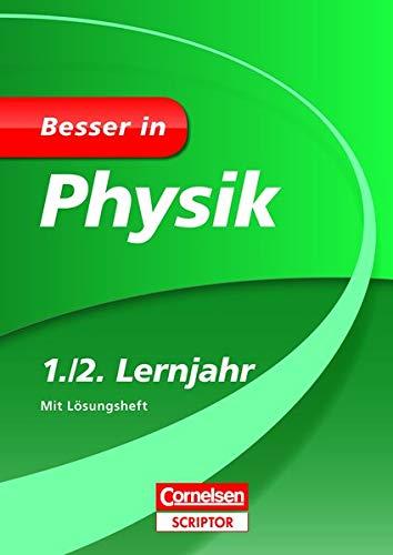 Besser in Physik 1./2. Lernjahr: Für alle Schularten (Cornelsen Scriptor - Besser in)