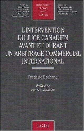L'intervention du juge canadien avant et durant un arbitrage commercial international