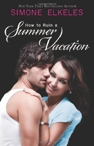 How to Ruin a Summer Vacation by Elkeles, Simone (2006) Paperback