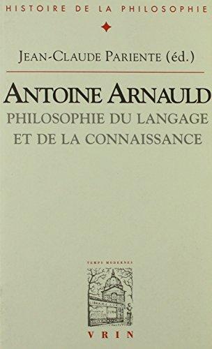 Antoine Arnauld : Philosophie du langage et de la connaissance