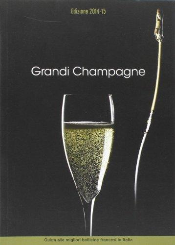 Grandi champagne 2014. Guida alle migliori bollicine francesi in Italia
