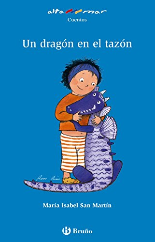 Un dragón en el tazón (Castellano - A Partir De 6 Años - Altamar) - 9788421692233