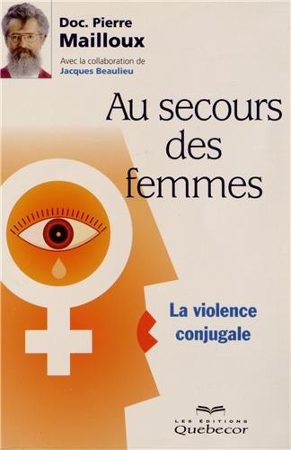 Au secours des femmes : La violence conjugale