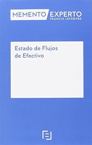 MEMENTO EXPERTO ESTADO DE FLUJOS DE EFECTIVO (Mementos Expertos) por LEFEBVRE-EL DERECHO