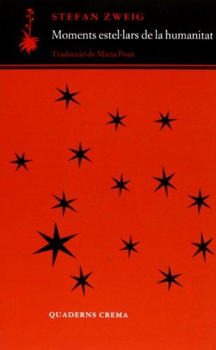 Moments estel·lars de la humanitat (D'un dia a l'altre) por Stefan Zweig