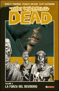 La forza del desiderio. The walking dead: 4