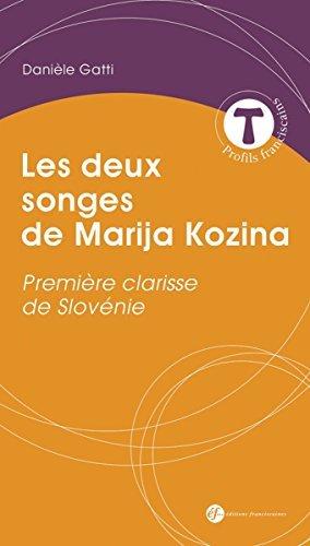 Les deux songes de Marija Kozina : Première Clarisse de Slovénie par Danièle Gatti