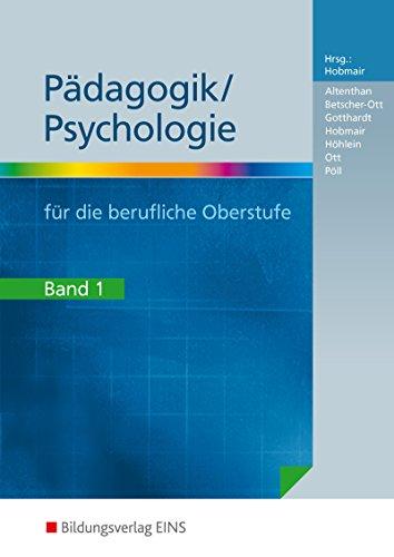 Pädagogik / Psychologie / Ausgabe für die Berufliche Oberstufe: Pädagogik / Psychologie für die berufliche Oberstufe, Bd.1