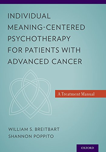 Individual Meaning-Centered Psychotherapy for Patients with Advanced Cancer: A Treatment Manual (English Edition)