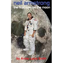 [(Neil Armstrong - The First Man on the Moon )] [Author: Annie Laura Smith] [Apr-2013]