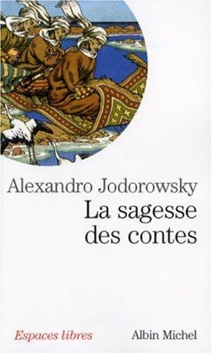 La sagesse des contes par Alexandro Jodorowsky