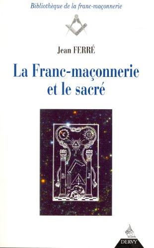 La Franc-maçonnerie et le sacré par Jean Ferré