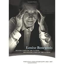Destruction of the Father Reconstruction of the Father: Writings and Interviews, 1923-1997 (Writing Art)