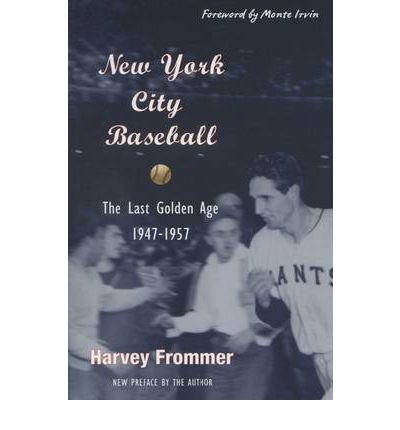 New York City Baseball: The Last Golden Age, 1947-1957 (Paperback) - Common