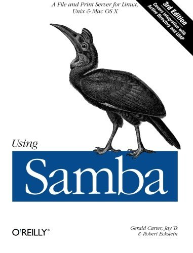 Using Samba: A File and Print Server for Linux, Unix & Mac OS X, 3rd Edition by Gerald Carter (2007-02-02)
