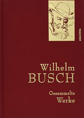 Wilhelm Busch - Gesammelte Werke - Iris-Leinen mit Goldprägung (Anaconda Gesammelte Werke) -