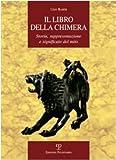 Scarica Libro Il libro della Chimera Storia rappresentazione e significato del mito (PDF,EPUB,MOBI) Online Italiano Gratis