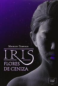 Iris, flores de ceniza par Maurizio Temporin