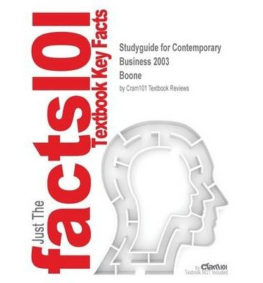 [ Studyguide for Contemporary Business 2003 by Boone, ISBN 9780324185485 Cram101 Textbook Reviews ( Author ) ] { Paperback } 2006