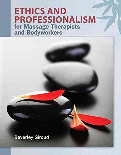 [Ethics and Professionalism for Massage Therapists and Bodyworkers] (By: Beverly A. Giroud) [published: January, 2013]