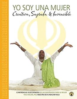 Yo Soy Una Mujer: Creativo, Sagrado, Invincible -Libro eBook ...
