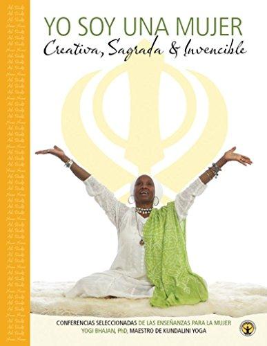 Descargar Libro Yo Soy Una Mujer: Creativo, Sagrado, Invincible -Libro de Yogi Bhajan