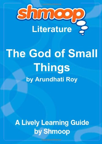 The God of Small Things: Shmoop Literature Guide