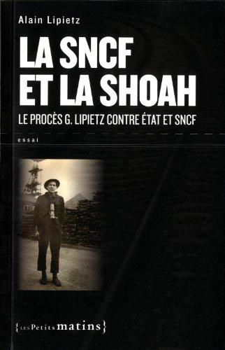 La SNCF et la Shoah. Le procès G. Lipietz contre État et SNCF