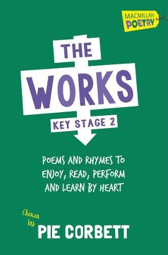 The Works Key Stage 2 (Macmillan Poetry)