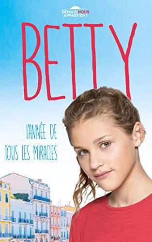 Betty, l'année de tous les miracles (Dans l'univers de Demain nous appartient) (Films-séries TV)
