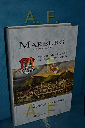 Marburg an der Drau - Von der Marchburch zur Universitätsstadt