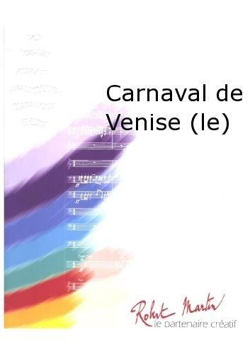 PARTITIONS CLASSIQUE ROBERT MARTIN ARBAN J B    CARNAVAL DE VENISE (LE) TROMPETTE SOLO ENSEMBLE VENTS
