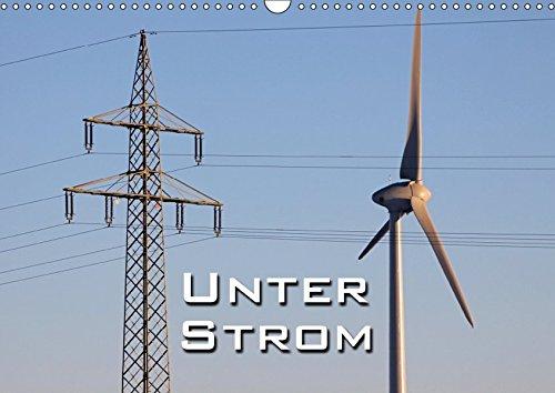 Unter Strom (Wandkalender 2019 DIN A3 quer): Hochspannungsmasten - neu gesehen (Monatskalender, 14 Seiten ) (CALVENDO Technologie)