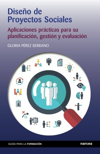 Diseño de Proyectos Sociales (Guías para la formación) por Gloria Pérez Serrano