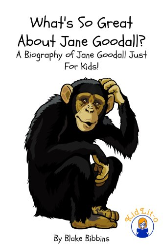 What's So Great About Jane Goodall? A Biography of Jane Goodall Just For Kids! Descargar PDF Gratis