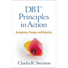 DBT® Principles in Action: Acceptance, Change, and Dialectics