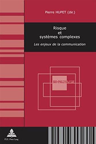 Risque Et Systemes Complexes: Les Enjeux De La Communication