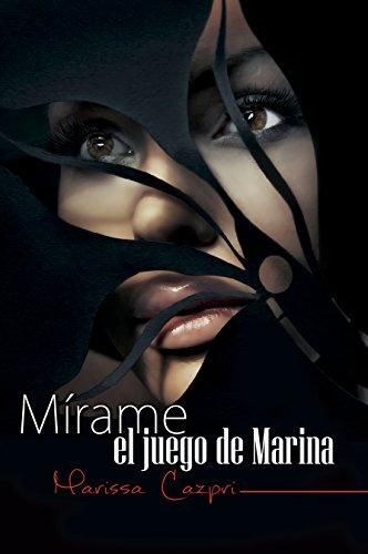 Mírame, el juego de Marina por Marissa Cazpri