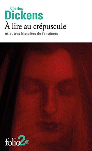 À lire au crépuscule et autres histoires de fantômes (Folio 2 t. 6460) par Charles Dickens