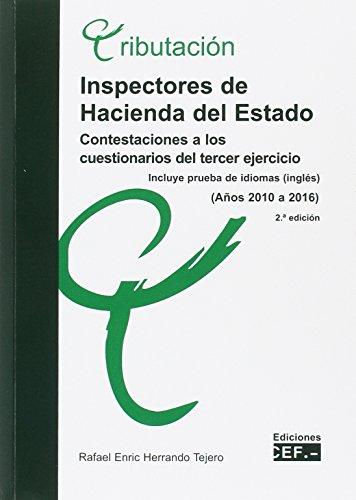 INSPECTORES DE HACIENDA DEL ESTADO. CONTESTACIONES A LOS CUESTIONARIOS DEL TERCER EJERCICIO (Años 2010 a 2016). por RAFAEL ENRIC HERRANDO TEJERO