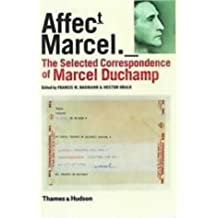 The Selected Correspondence of Marcel Duchamp: Affect t | Marcel. by Francis M. Naumann (2000-10-02)