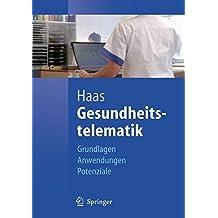 Gesundheitstelematik: Grundlagen, Anwendungen, Potenziale (German Edition)