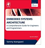 [(Embedded Systems Architecture: A Comprehensive Guide for Engineers and Programmers )] [Author: Tammy Noergaard] [Jan-2013] (Hardcover)
